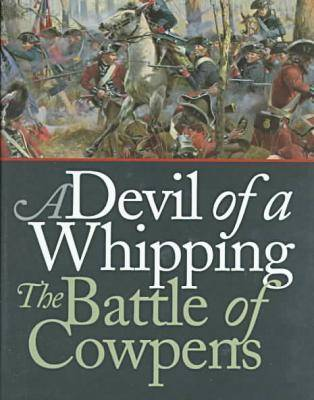 A Devil of a Whipping: The Battle of Cowpens (Hardback)