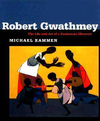 Robert Gwathmey: The Life and Art of a Passionate Observer (Hardback)