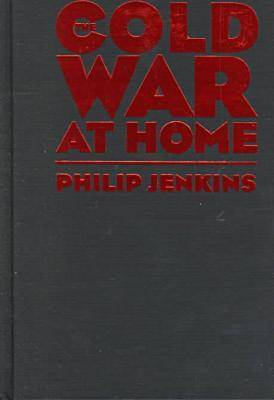 The Cold War at Home: The Red Scare in Pennsylvania, 1945-1960 (Hardback)