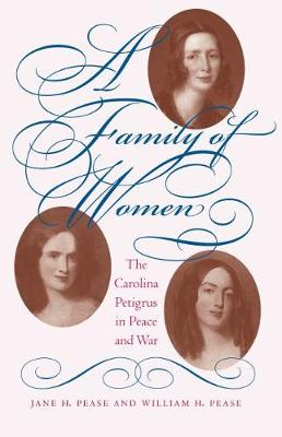 A Family of Women: The Carolina Petigrus in Peace and War (Hardback)