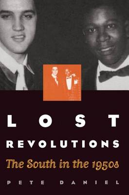 Lost Revolutions: The South in the 1950s (Hardback)