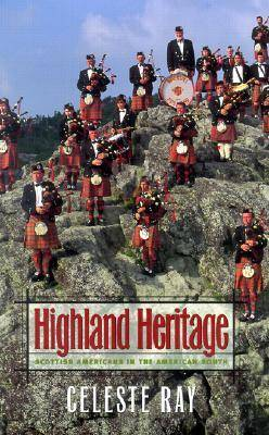 Highland Heritage: Scottish Americans in the American South (Hardback)