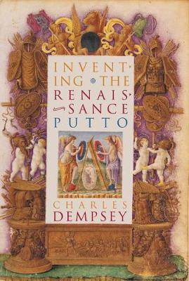 Inventing the Renaissance Putto - Bettie Allison Rand Lectures in Art History (Hardback)