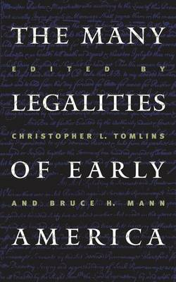 The Many Legalities of Early America - Omohundro Institute of Early American History and Culture (Hardback)