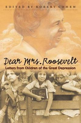 Dear Mrs. Roosevelt: Letters from Children of the Great Depression (Hardback)