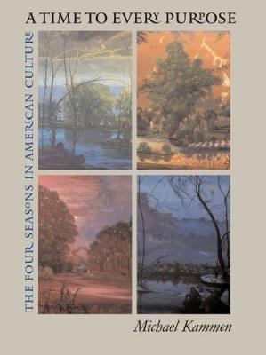 A Time to Every Purpose: The Four Seasons in American Culture (Hardback)