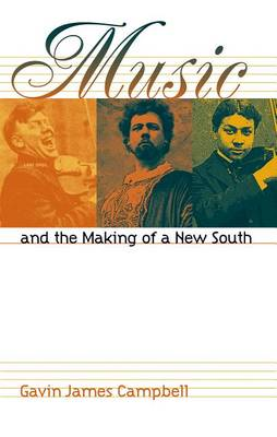 Music and the Making of a New South (Hardback)