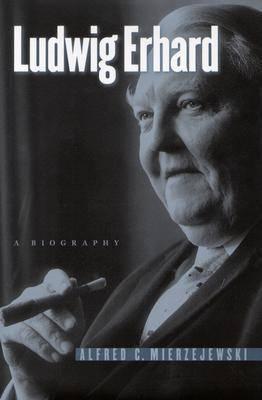 Ludwig Erhard: A Biography (Hardback)