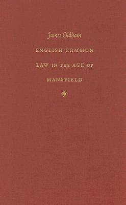 English Common Law in the Age of Mansfield - Studies in Legal History (Hardback)