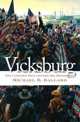 Vicksburg: The Campaign That Opened the Mississippi - Civil War America (Hardback)