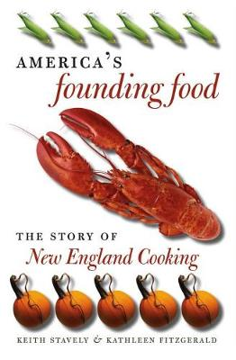 America's Founding Food: The Story of New England Cooking (Hardback)
