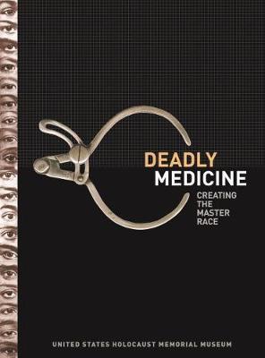 Deadly Medicine: Creating the Master Race (Hardback)