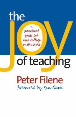 The Joy of Teaching: A Practical Guide for New College Instructors - H. Eugene and Lillian Youngs Lehman Series (Hardback)