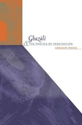 Ghazali and the Poetics of Imagination (Hardback)