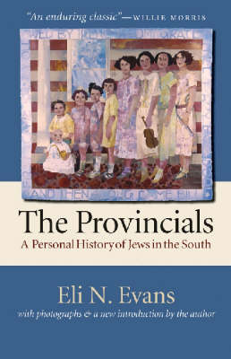 The Provincials: A Personal History of Jews in the South (Hardback)