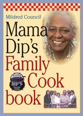 Mama Dip's Family Cookbook (Hardback)