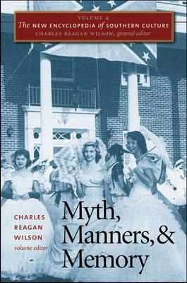 The New Encyclopedia of Southern Culture: Myth, Manners, and Memory v. 4 (Hardback)
