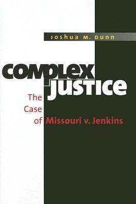 Complex Justice: The Case of Missouri V.Jenkins (Hardback)