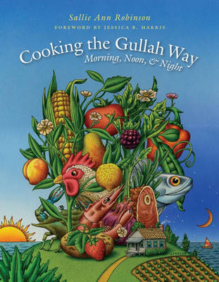 Cooking the Gullah Way, Morning, Noon, and Night (Hardback)