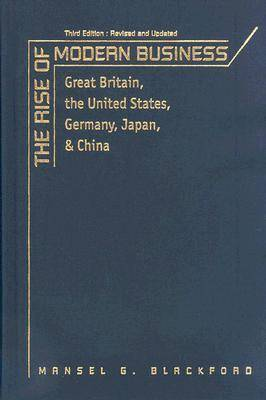 The Rise of Modern Business: Great Britain, the United States, Germany, Japan, and China (Hardback)