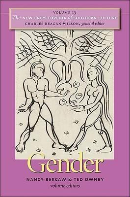 The New Encyclopedia of Southern Culture: Gender v. 13 (Hardback)