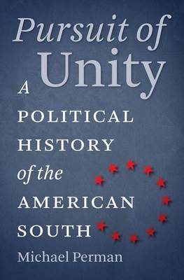 Pursuit of Unity: A Political History of the American South (Hardback)