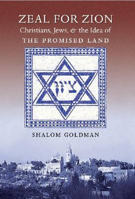 Zeal for Zion: Christians, Jews, and the Idea of the Promised Land (Hardback)