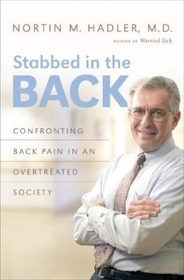 Stabbed in the Back: Confronting Back Pain in an Overtreated Society (Hardback)