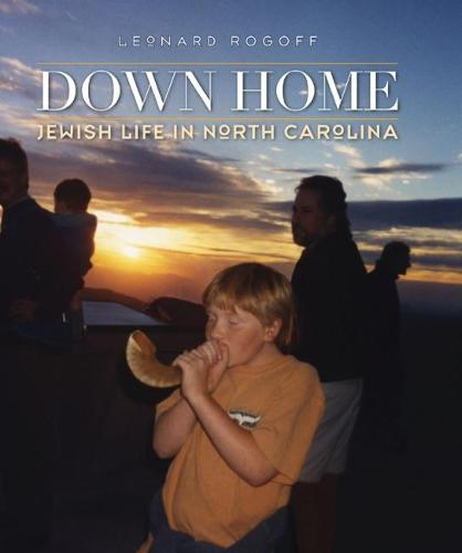 Down Home: Jewish Life in North Carolina (Hardback)