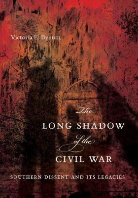 The Long Shadow of the Civil War: Southern Dissent and Its Legacies (Hardback)