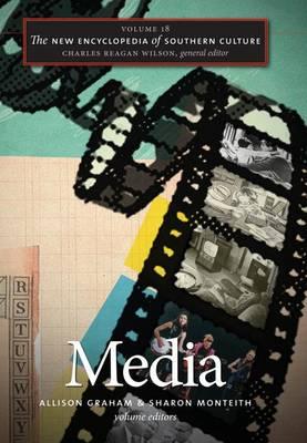 The New Encylopedia of Southern Culture: Media Volume 18 - The New Encyclopedia of Southern Culture No. 18 (Hardback)