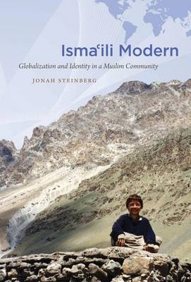 Isma'ili Modern: Globalization and Identity in a Muslim Community - Islamic Civilization and Muslim Networks (Hardback)