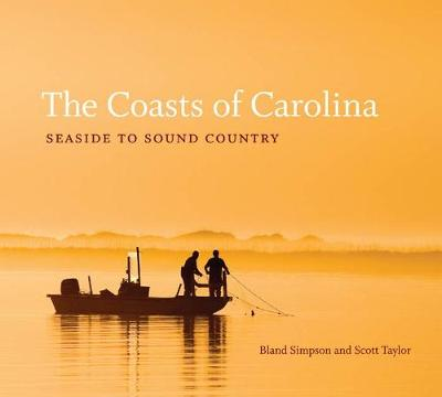 The Coasts of Carolina: Seaside to Sound Country (Hardback)