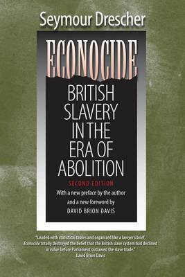 Econocide: British Slavery in the Era of Abolition (Hardback)