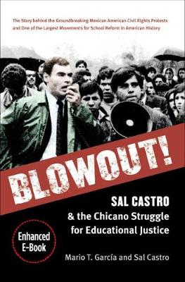 Blowout!: Sal Castro and the Chicano Struggle for Educational Justice (Hardback)