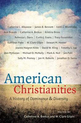 American Christianities: A History of Dominance and Diversity (Hardback)