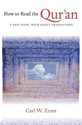 How to Read the Qur'an: A New Guide, with Select Translations (Hardback)