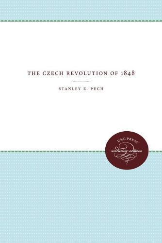 The Czech Revolution of 1848 (Paperback)