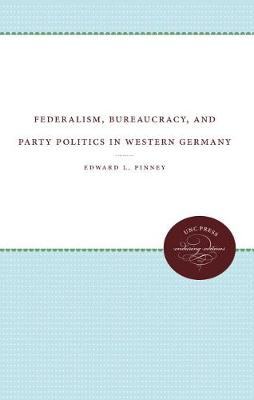 Federalism, Bureaucracy, and Party Politics in Western Germany (Paperback)
