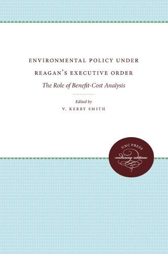 Environmental Policy Under Reagan's Executive Order: The Role of Benefit-Cost Analysis - Urban and Regional Policy and Development Studies (Paperback)