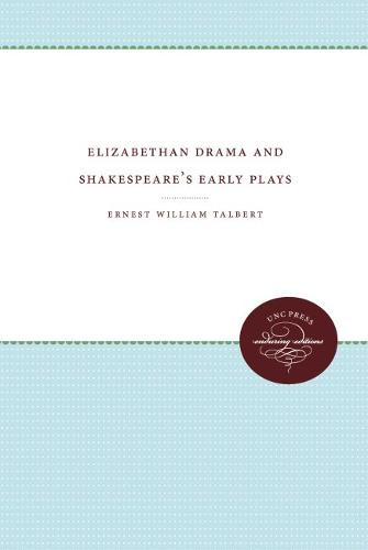 Elizabethan Drama and Shakespeare's Early Plays (Paperback)