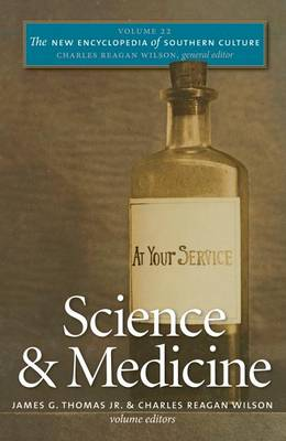 The New Encyclopedia of Southern Culture: Science and Medicine Volume 22 - New Encylopedia of Southern Culture (Hardback)