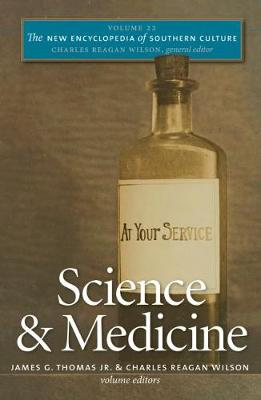 The The New Encyclopedia of Southern Culture: The New Encyclopedia of Southern Culture Science and Medicine Volume 22 - The New Encyclopedia of Southern Culture (Paperback)