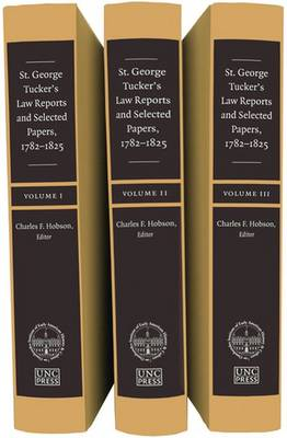 St. George Tucker's Law Reports and Selected Papers, 1782-1825 - Published for the Omohundro Institute of Early American History and Culture, Williamsburg, Virginia (Hardback)
