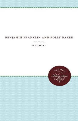 Benjamin Franklin and Polly Baker - Published for the Omohundro Institute of Early American History and Culture, Williamsburg, Virginia (Paperback)