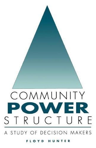 Community Power Structure: A Study of Decision Makers (Paperback)