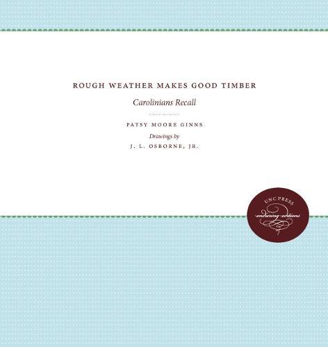 Rough Weather Makes Good Timber: Carolinians Recall (Paperback)