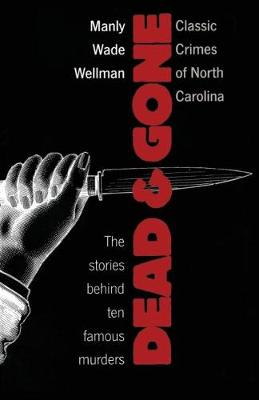 Dead and Gone: Classic Crimes of North Carolina (Paperback)