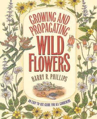 Growing and Propagating Wild Flowers (Paperback)