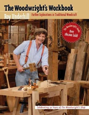 The Woodwright's Workbook: Further Explorations in Traditional Woodcraft (Paperback)
